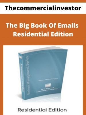 Thecommercialinvestor - The Big Book Of Emails - Residential Edition