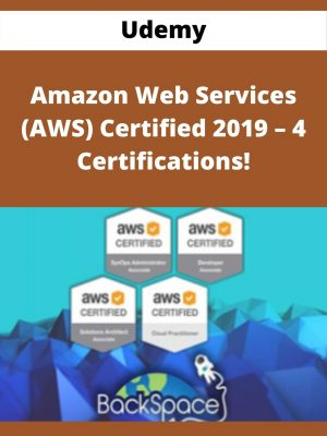 Udemy - Amazon Web Services (AWS) Certified 2019 - 4 Certifications!