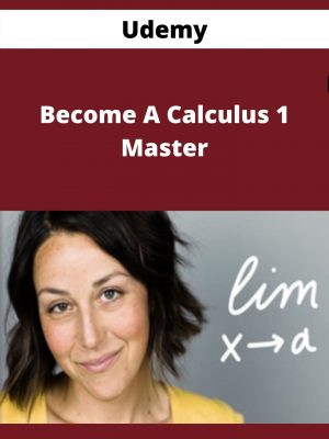 Udemy - Become A Calculus 1 Master