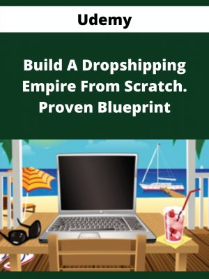 Udemy - Build A Dropshipping Empire From Scratch. Proven Blueprint