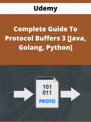 Udemy - Complete Guide To Protocol Buffers 3 [Java, Golang, Python]