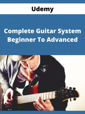 Udemy - Complete Guitar System - Beginner To Advanced
