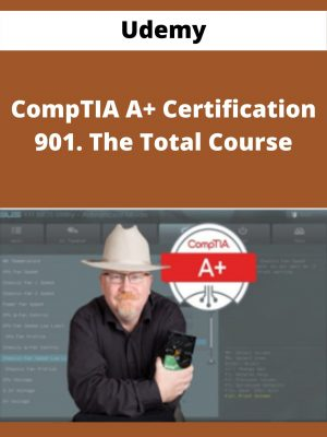 Udemy - CompTIA A+ Certification 901. The Total Course