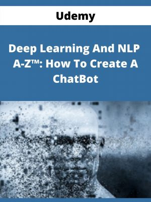 Udemy - Deep Learning And NLP A-Z™: How To Create A ChatBot