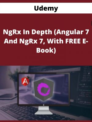 Udemy - NgRx In Depth (Angular 7 And NgRx 7, With FREE E-Book)