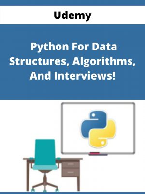 Udemy - Python For Data Structures, Algorithms, And Interviews!
