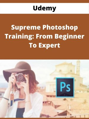Udemy - Supreme Photoshop Training: From Beginner To Expert