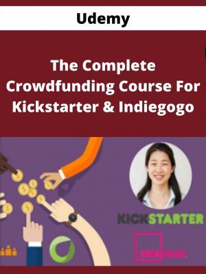 Udemy - The Complete Crowdfunding Course For Kickstarter & Indiegogo