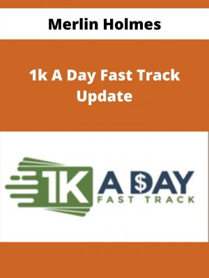 Merlin Holmes - 1k A Day Fast Track Update