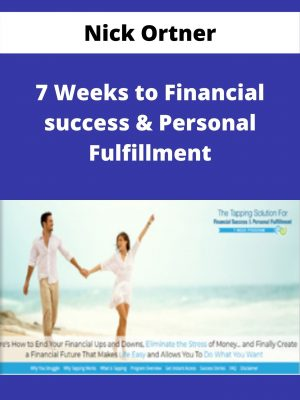 Nick Ortner - 7 Weeks to Financial success & Personal Fulfillment