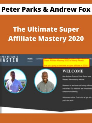 Peter Parks & Andrew Fox - The Ultimate Super Affiliate Mastery 2020