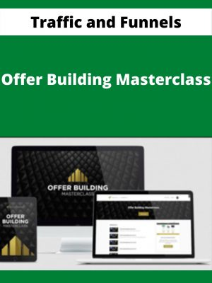 Traffic and Funnels - Offer Building Masterclass