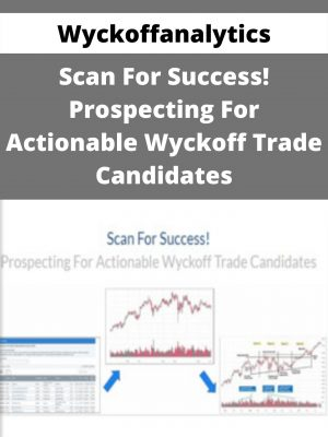 Wyckoffanalytics - Scan For Success! Prospecting For Actionable Wyckoff Trade Candidates